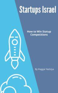Startups Israel - How to Win Startup Competitions.eBook by Haggai Yedidya